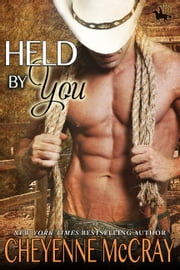 Held By You ebook by Cheyenne McCray