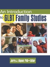 An Introduction to GLBT Family Studies ebook by J Jerry Bigner
