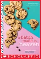 A Batch Made in Heaven: A Wish Novel ebook by