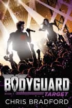 Bodyguard: Target (Book 7) ebook by Chris Bradford