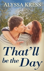 That'll Be the Day ebook by Alyssa Kress