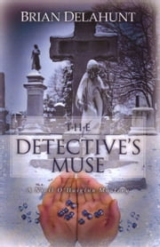 The Detective's Muse ebook by Brian Delahunt