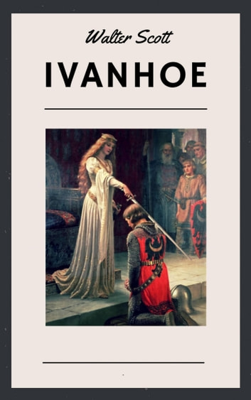Walter Scott: Ivanhoe (English Edition) ebook by Walter Scott