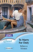 To Marry For Duty ebook by Rebecca Winters