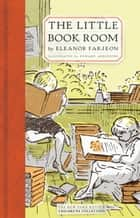 The Little Bookroom ebook by Eleanor Farjeon, Edward Ardizzone, Rumer Gooden