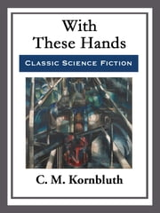 With These Hands ebook by C. M. Kornbluth