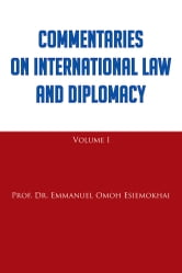 Commentaries on International Law and Diplomacy ebook by Prof. Dr. Emmanuel Omoh Esiemokhai