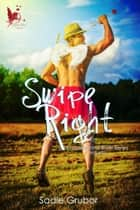 Swipe Right - The Susquehanna River Series, #1 ebook by Sadie Grubor