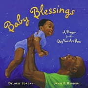 Baby Blessings - A Prayer for the Day You Are Born ebook by Deloris Jordan,James E. Ransome