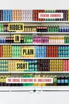 Hidden in Plain Sight - The Social Structure of Irrelevance ebook by Eviatar Zerubavel