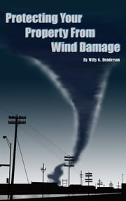 Protecting Your Property From Wind Damage ebook by Kobo.Web.Store.Products.Fields.ContributorFieldViewModel
