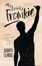My Lovely Frankie eBook by Judith Clarke