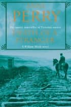 Death of a Stranger (William Monk Mystery, Book 13) - A dark journey into the seedy underbelly of Victorian society ebook by Anne Perry