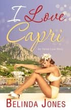 I Love Capri ebook by Belinda Jones