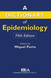 A Dictionary of Epidemiology ebook by Miquel Porta