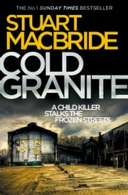 Cold Granite (Logan McRae, Book 1) ebook by Stuart MacBride