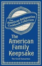 The American Family Keepsake ebook by The Good Samaritan