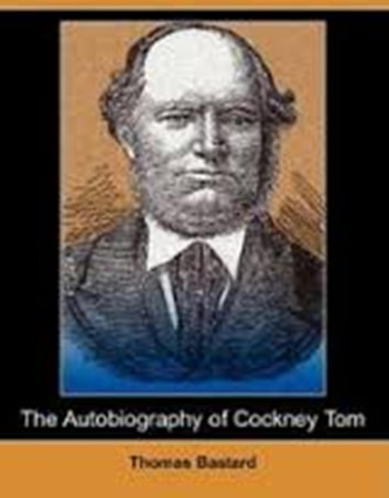 The Autobiography of Cockney Tom ebook by Thomas Bastard