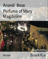 Perfume of Mary Magdeline ebook by Anand Bose