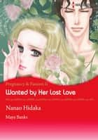 Wanted by Her Lost Love (Harlequin Comics) - Harlequin Comics ebook by Maya Banks, Nanao Hidaka
