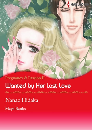 Wanted by Her Lost Love (Harlequin Comics) - Harlequin Comics ebook by Maya Banks