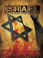 Israel and the Palestinian nightmare ebook by Zeev Shemer