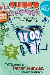 Super Goofballs, Book 3: Super Underwear...and Beyond! ebook by Peter Hannan