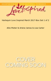 Harlequin Love Inspired March 2017-Box Set 1 of 2 - The Rancher's Texas Twins\Her Single Dad Hero\The Deputy's Perfect Match ebook by Allie Pleiter,Arlene James,Lisa Carter