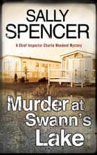 Murder at Swann's Lake ebook by Sally Spencer
