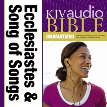 Dramatized Audio Bible - King James Version, KJV: (20) Ecclesiastes and Song of Songs audiobook by Zondervan