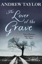 The Lover of the Grave - The Lydmouth Crime Series Book 3 ebook by Andrew Taylor