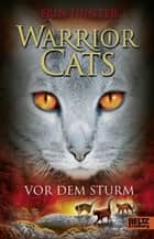 Warrior Cats. Vor dem Sturm - I, Band 4 ebook by Erin Hunter