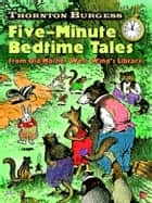 Thornton Burgess Five-Minute Bedtime Tales - From Old Mother West Wind's Library ebook by Thornton W. Burgess, Harrison Cady