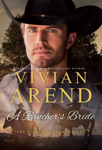 A Rancher's Bride - The Stones of Heart Falls ebook by Vivian Arend