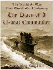 The Diary of a U-boat Commander ebook by Sir Stephen King-Hall
