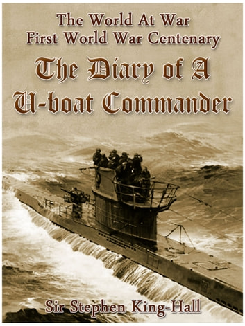 The Diary of a U-boat Commander ekitaplar by Sir Stephen King-Hall