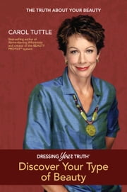 Discover Your Type of Beauty ebook by Carol Tuttle