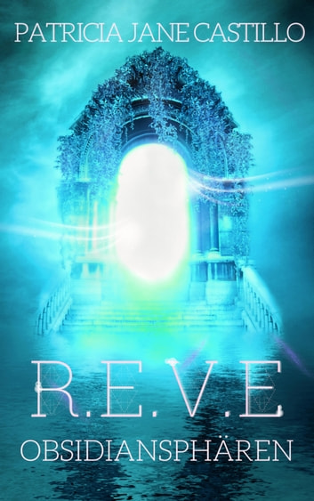 R.E.V.E. II - 2. Obsidiansphären eBook by Patricia Jane Castillo