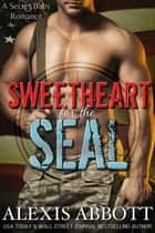 Sweetheart for the SEAL ebook by Alexis Abbott