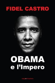 Obama e l'impero ebook by Fidel Castro