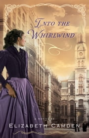 Into the Whirlwind ebook by Elizabeth Camden