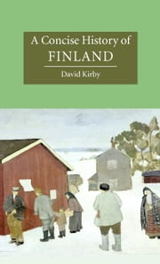 A Concise History of Finland ebook by Kirby, David