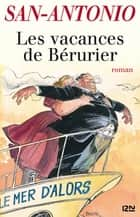 Les vacances de Bérurier ebook by SAN-ANTONIO
