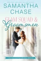 Glam Squad & Groomsmen - Enchanted Bridal ebook by