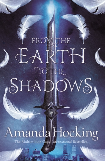 From the Earth to the Shadows ebook by Amanda Hocking