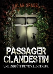 Passager clandestin ebook by Alan Spade
