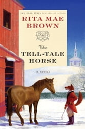 The Tell-Tale Horse - A Novel ebook by Rita Mae Brown