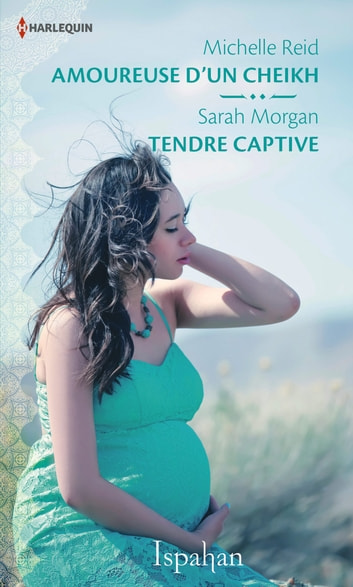 Amoureuse d'un cheikh - Tendre captive ebook by Michelle Reid,Sarah Morgan