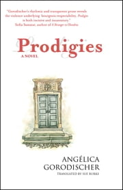 Prodigies - a novel ebook by Angélica Gorodischer, Sue Burke