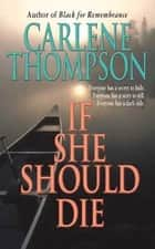 If She Should Die eBook by Carlene Thompson